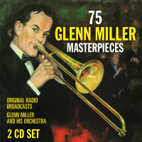 75 GLENN MILLER Masterpieces - GLENN MILLER and HIS ORCHESTRA SEPIA 1165