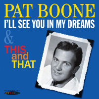 PAT BOONE � I'LL SEE YOU IN MY DREAMS / THIS AND THAT (SEPIA 1214)