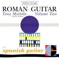 ROMAN GUITAR (VOLUME 2) / SPANISH GUITAR Tony Mottola (SEPIA 1217)
