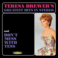 TERESA BREWER'S GREATEST HITS IN STEREO / DON'T MESS WITH TESS (SEPIA 1231)