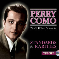 PERRY COMO - THAT'S WHERE I CAME IN (SEPIA 1243)
