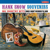 HANK SNOW � SOUVENIRS / BIG COUNTRY HITS � SONGS I HADN'T RECORDED TILL NOW (SEPIA 1252)