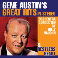 GENE AUSTIN'S GREAT HITS IN STEREO / RESTLESS HEART (SEPIA 1254)
