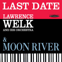 LAWRENCE WELK - LAST DATE / MOON RIVER (SEPIA 1268)