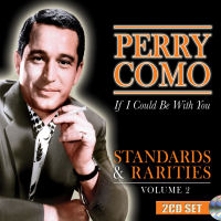PERRY COMO: STANDARDS & RARITIES VOL. 2 � IF I COULD BE WITH YOU (SEPIA 1273)