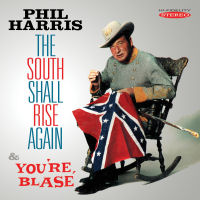PHIL HARRIS - THE SOUTH SHALL RISE AGAIN / YOU'RE BLASé (SEPIA 1278)