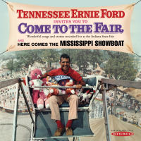 TENNESSEE ERNIE FORD INVITES YOU TO COME TO THE FAIR / HERE COMES THE MISSISSIPPI SHOWBOAT (SEPIA 1282)