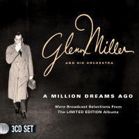 GLENN MILLER AND HIS ORCHESTRA - A MILLION DREAMS AGO (SEPIA 1287)