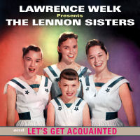 LAWRENCE WELK PRESENTS THE LENNON SISTERS / LET�S GET ACQUAINTED (SEPIA 1307)
