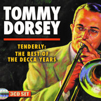 TOMMY DORSEY - TENDERLY: THE BEST OF THE DECCA YEARS (SEPIA 1322)