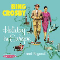 BING CROSBY: HOLIDAY IN EUROPE (AND BEYOND) SEPIA 1334