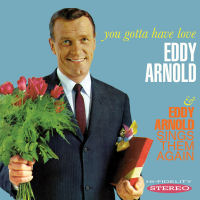EDDY ARNOLD � YOU GOTTA HAVE LOVE / SINGS THEM AGAIN (SEPIA 1336)